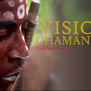 Visions Chamaniques, un film documentaire de David Paquin